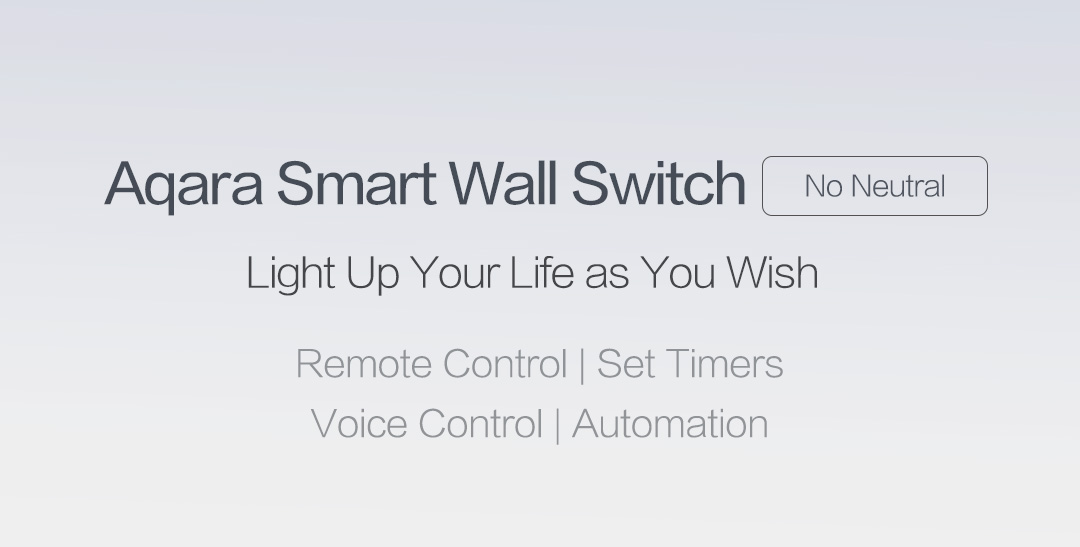 Aqara smart wall switch no neutral - light up your life as your wish