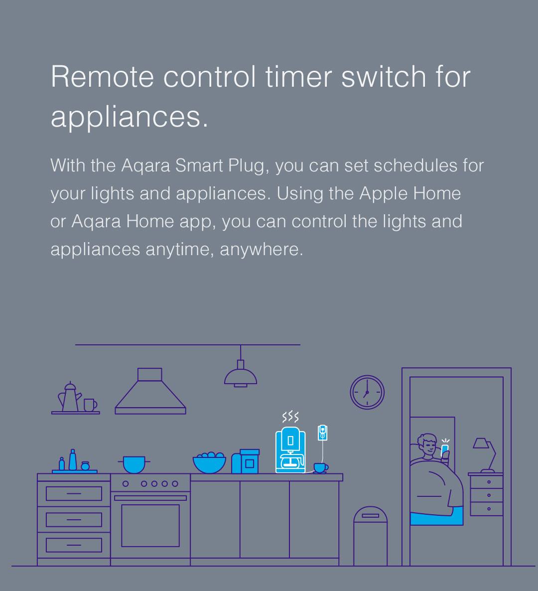 With Aqara Smart Plug US, you can set schedules for your lights and appliances.