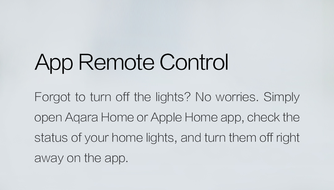 App remote control with our smart wall switch - turn lights off right away on your phone.